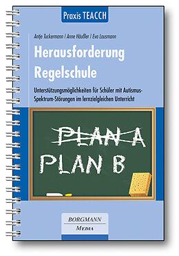 Kartonierter Einband Praxis TEACCH: Herausforderung Regelschule von Antje Tuckermann, Anne Häußler, Eva Lausmann