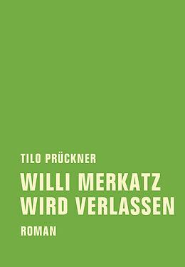 Fester Einband Willi Merkatz wird verlassen von Tilo Prückner