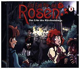 Ein Fall Für Die Rosen 03 - Das Erbe Des Märchenkö