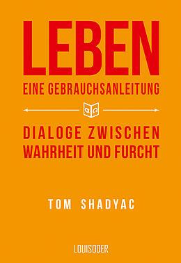 E-Book (epub) Leben - Eine Gebrauchsanleitung von Tom Shadyac