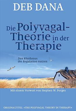 Kartonierter Einband Die Polyvagal-Theorie in der Therapie von Deb Dana