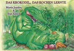 Das Krokodil, das kochen lernte [Version allemande]