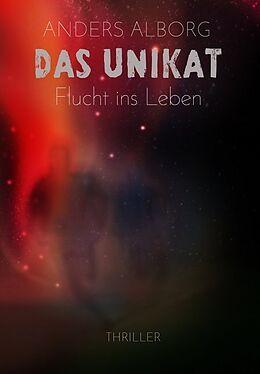 Das Unikat - Flucht ins Leben (Thriller) [Versione tedesca]
