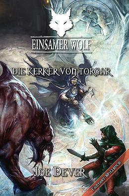 E-Book (epub) Einsamer Wolf 10 - Die Kerker von Torgar von Joe Dever