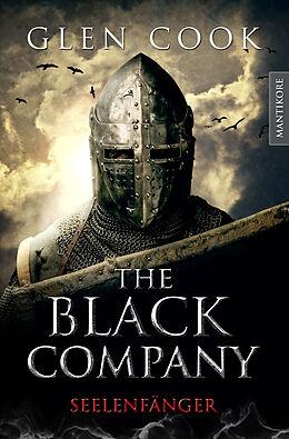 Kartonierter Einband The Black Company - Seelenfänger: Ein Dark-Fantasy-Roman von Kult Autor Glen Cook von Glen Cook