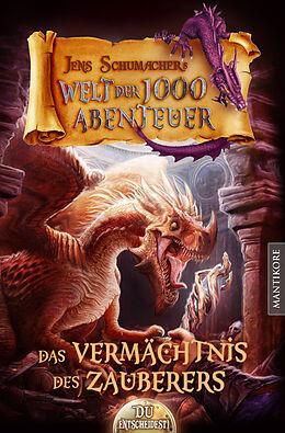 Kartonierter Einband Die Welt der 1000 Abenteuer - Das Vermächtnis des Zauberers von Jens Schumacher