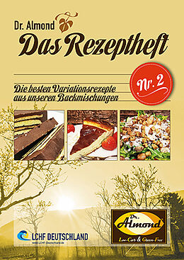 Geheftet Dr. Almond - Das Rezeptheft Nr. 2 von Expert Fachmedien GmbH, LCHF Deutschland