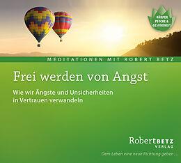 Audio CD (CD/SACD) Frei werden von Angst - Meditations-CD von Robert Betz