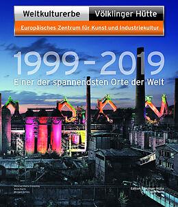 Kartonierter Einband Weltkulturerbe Völklinger Hütte 1999  2019 von Peter Backes, Daniel Bauer, Jeanette Dittmar