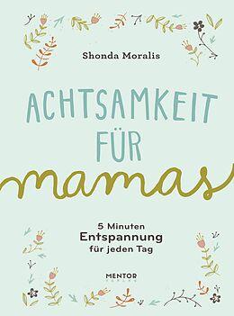 Fester Einband Achtsamkeit für Mamas von Shonda Moralis