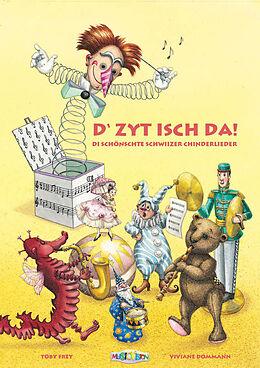 D'Zyt isch da!: Liederbuch [Versione tedesca]