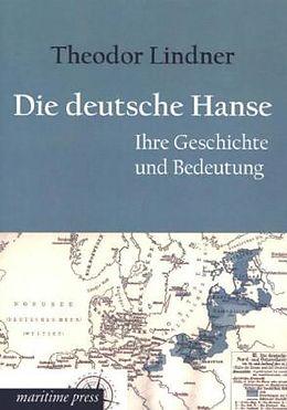 Kartonierter Einband Die deutsche Hanse von Theodor Lindner