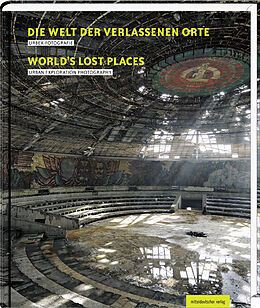 Die Welt der verlassenen Orte [Version allemande]