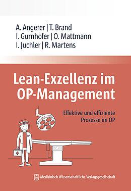 Kartonierter Einband Lean-Exzellenz im OP Management von Alfred Angerer, Tim Brand, Ines Gurnhofer
