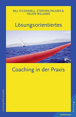 Lösungsorientiertes Coaching in der Praxis [Version allemande]