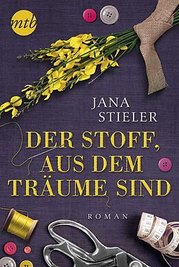 E-Book (epub) Der Stoff, aus dem Träume sind von Jana Stieler