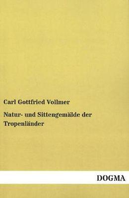 Kartonierter Einband Natur- und Sittengemälde der Tropenländer von Carl Gottfried Vollmer