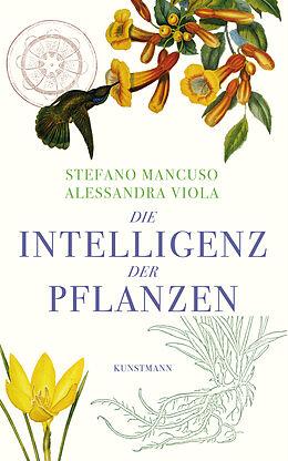 Fester Einband Die Intelligenz der Pflanzen von Stefano Mancuso, Alessandra Viola