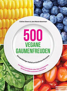Kartonierter Einband 500 vegane Gaumenfreuden von Celine Steen, Joni Marie Newman