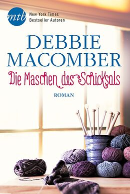 Kartonierter Einband Die Maschen des Schicksals von Debbie Macomber