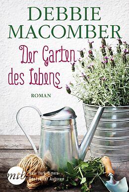 Kartonierter Einband Der Garten des Lebens von Debbie Macomber