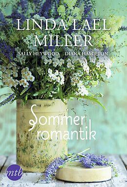 Kartonierter Einband Sommerromantik von Linda Lael Miller, Sally Heywood, Diana Hamilton