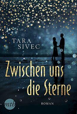 Kartonierter Einband Zwischen uns die Sterne von Tara Sivec