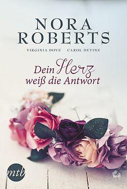 Kartonierter Einband Dein Herz weiß die Antwort von Nora Roberts, Virginia Dove, Carol Devine