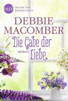 Kartonierter Einband Die Gabe der Liebe von Debbie Macomber