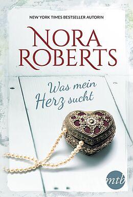 Kartonierter Einband Was mein Herz sucht von Nora Roberts