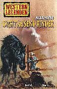 E-Book (epub) Western Legenden 27: Dreitausend Rinder von Alex Mann