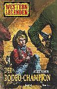 E-Book (epub) Western Legenden 36: Der Rodeo-Champion von Alex Mann