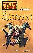 E-Book (epub) Western Legenden 38: Die gejagten Zwei von Alex Mann