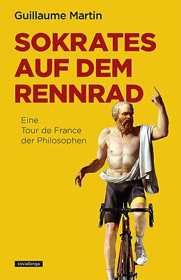 Kartonierter Einband (Kt) Sokrates auf dem Rennrad von Guillaume Martin