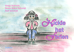 E-Book (epub) Nickie hat Ferien von Helga Schmidt, Beate Schmidt, Ralf Schmidt