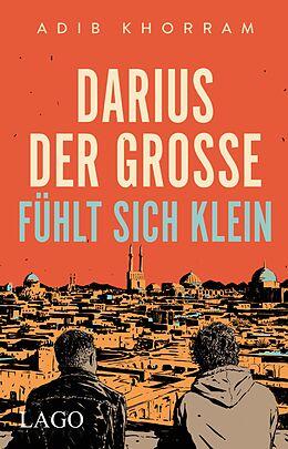 E-Book (epub) Darius der Große fühlt sich klein von Adib Khorram