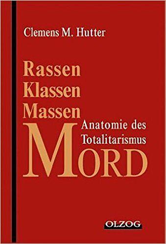 Rassen-, Klassen-, Massenmord - Clemens M Hutter - Buch kaufen ...