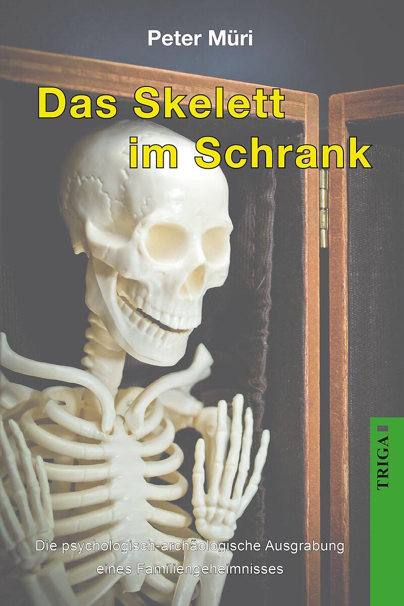 Das Skelett im Schrank - Peter Müri - Buch kaufen | exlibris.ch