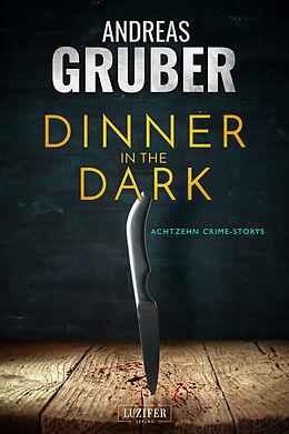 Kartonierter Einband DINNER IN THE DARK von Andreas Gruber