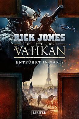 Kartonierter Einband ENTFÜHRT IN PARIS (Die Ritter des Vatikan 5) von Rick Jones