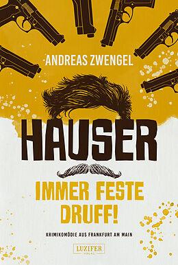 Kartonierter Einband Hauser - Immer feste druff! von Andreas Zwengel