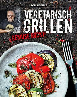 E-Book (epub) Vegetarisch grillen von Tom Heinzle
