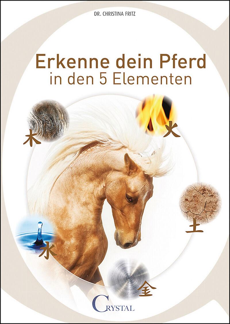 Erkenne dein Pferd in den 5 Elementen - Christina Fritz - Buch ...