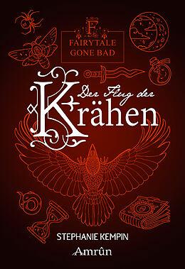 Kartonierter Einband Fairytale gone Bad 2: Der Flug der Krähen von Stephanie Kempin