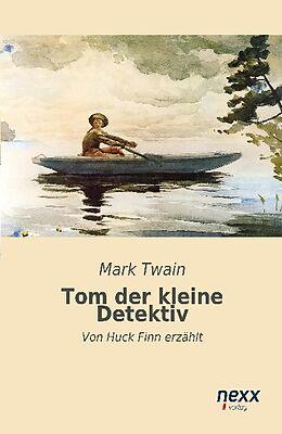 Kartonierter Einband Tom, der kleine Detektiv von Mark Twain