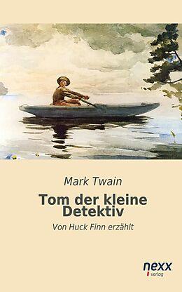 E-Book (epub) Tom, der kleine Detektiv von Mark Twain