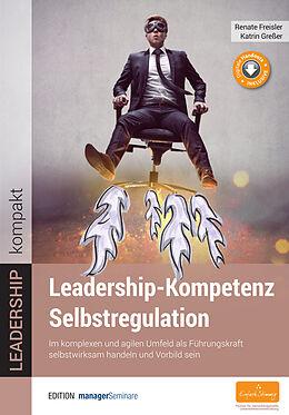 Kartonierter Einband Leadership-Kompetenz Selbstregulation von Renate Freisler, Katrin Greßer