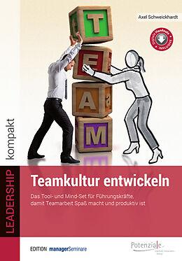 Kartonierter Einband Teamkultur entwickeln von Axel Schweickhardt