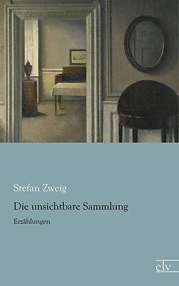 Kartonierter Einband Die unsichtbare Sammlung von Stefan Zweig