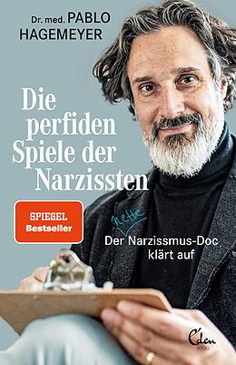 Kartonierter Einband Die perfiden Spiele der Narzissten von Pablo Hagemeyer